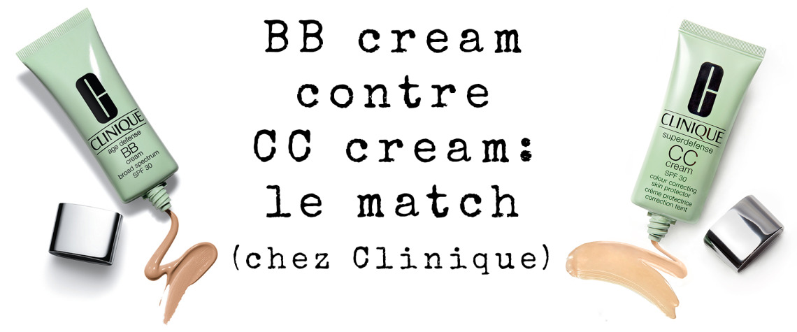 BB cream contre CC cream: le match (chez Clinique)