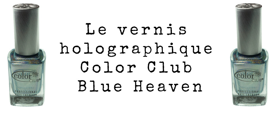 Le vernis holographique de Color Club Blue Heaven