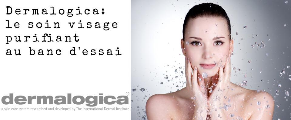 Dermalogica: le soin visage purifiant au banc d'essai