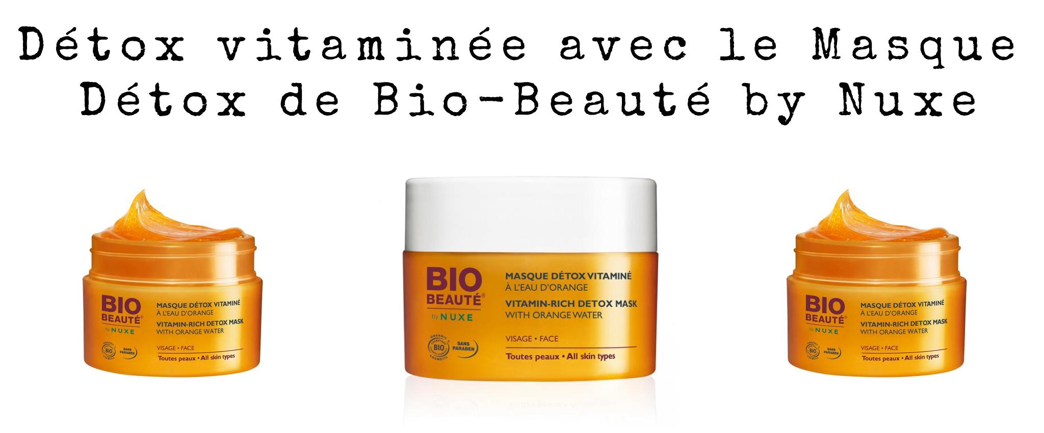Détox vitaminée avec le Masque Détox de Bio-Beauté by Nuxe