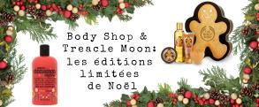 Body Shop et Treacle Moon: les éditions limitées de Noël