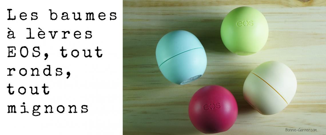 Les baumes à lèvres EOS, tout ronds, tout mignons