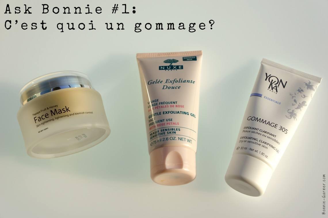 Ask Bonnie #1: C'est quoi un gommage?