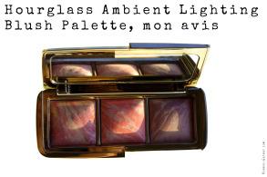Hourglass Ambient Lighting Blush Palette, mon avis