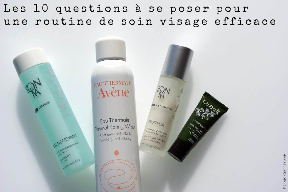 Les 10 questions à se poser pour une routine de soin visage efficace