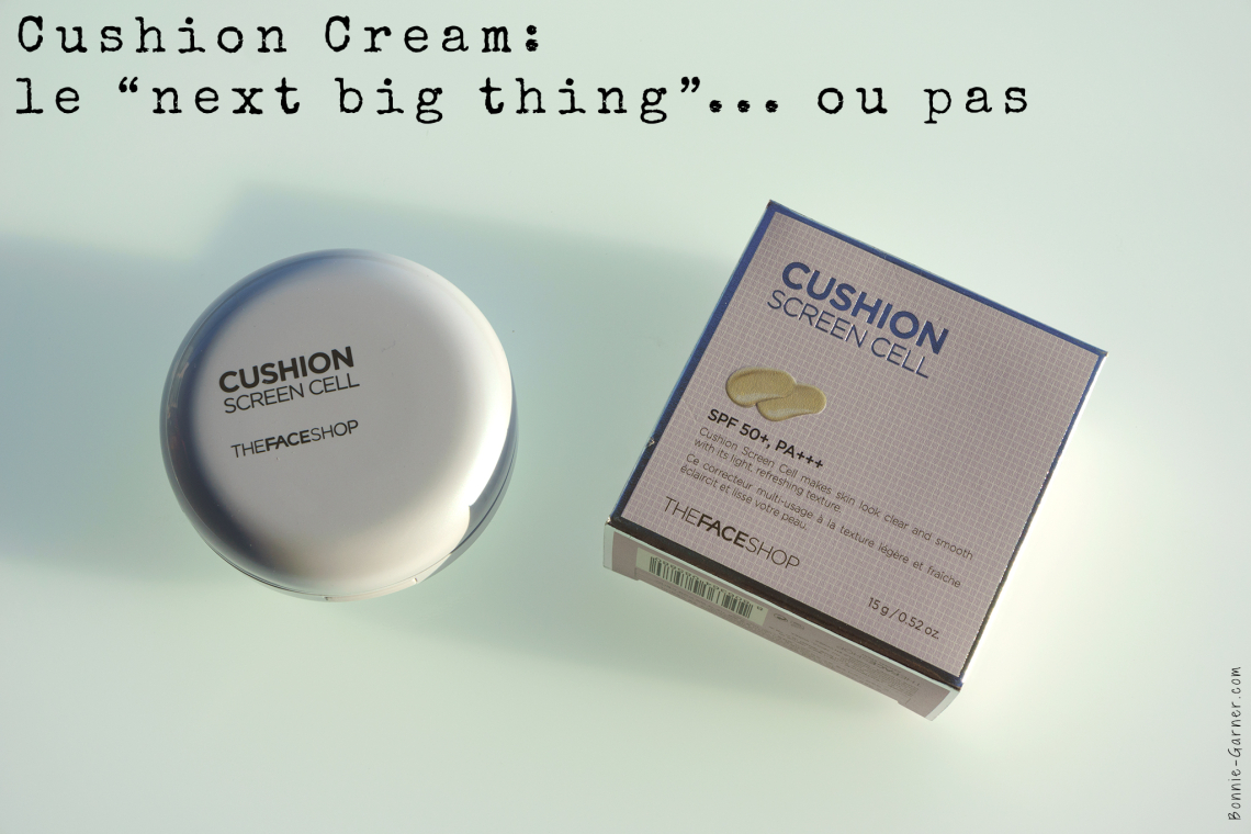 "Cushion Cream: le ""next big thing""... ou pas"