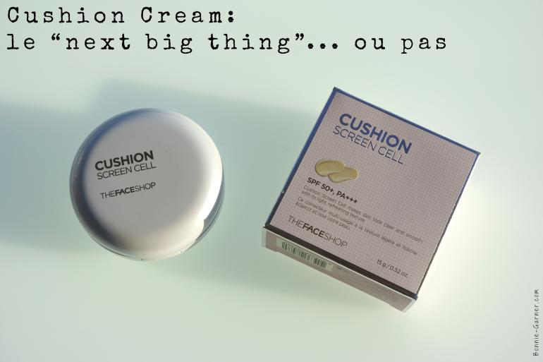 """Cushion Cream: le """"next big thing""""... ou pas"""