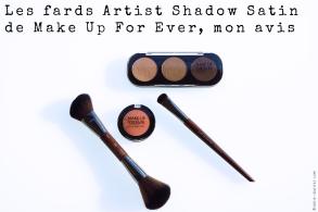 Les fards Artist Shadow Satin de Make Up For Ever, mon avis