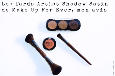 Les fards Artist Shadow Satin de Make Up For Ever, mon avis
