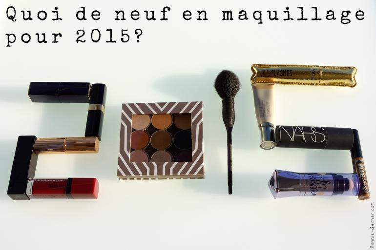 Quoi de neuf en maquillage pour 2015?
