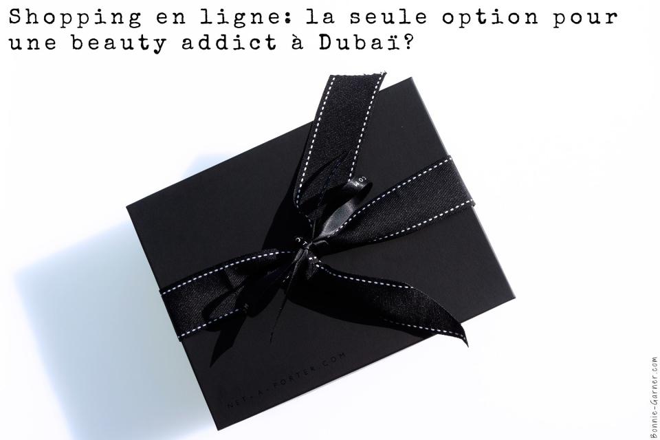 Shopping en ligne la seule option pour une beauty addict a Dubai