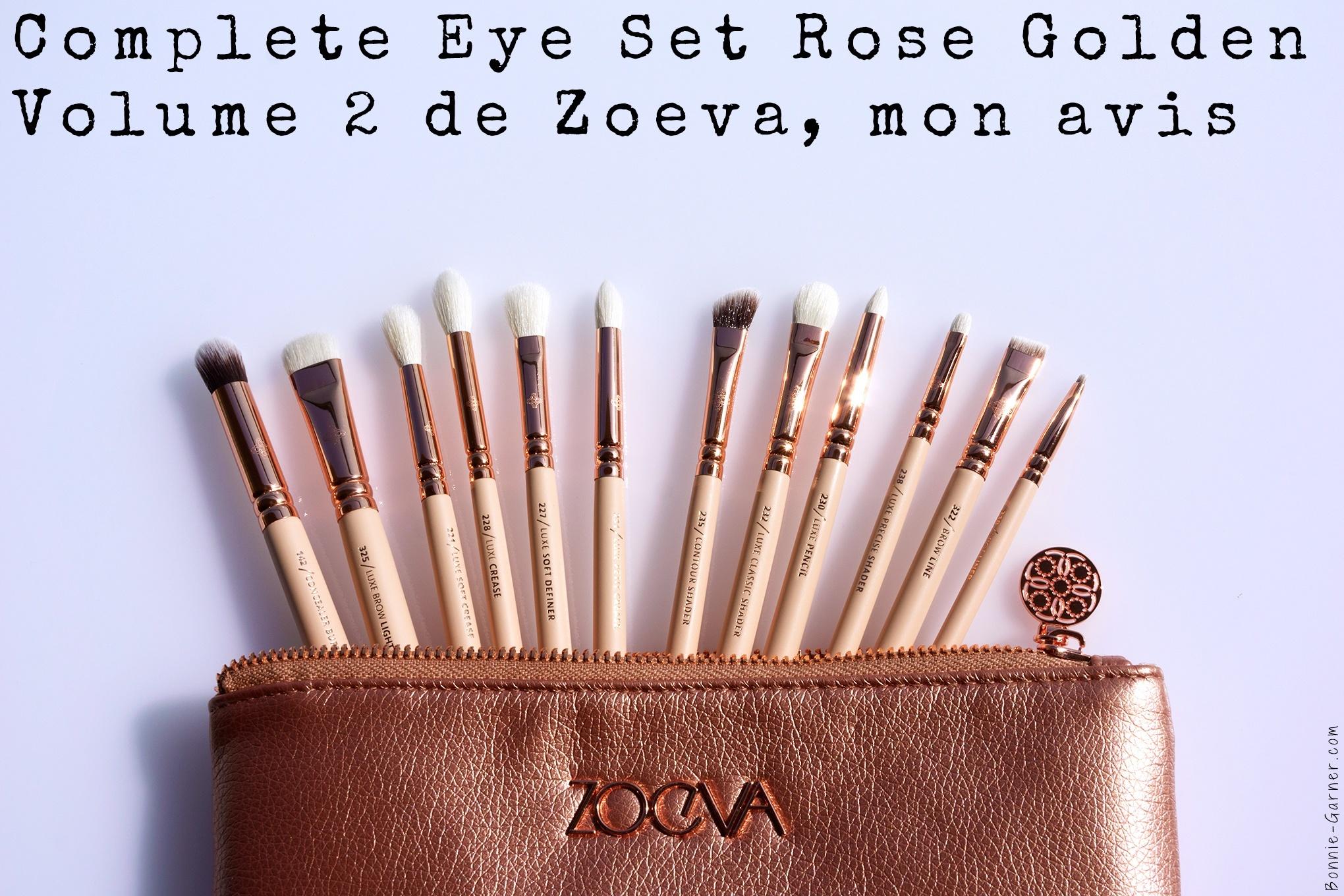 Zoeva Rose Golden Luxury Complete Eye Set Volume 2 brushes mon avis