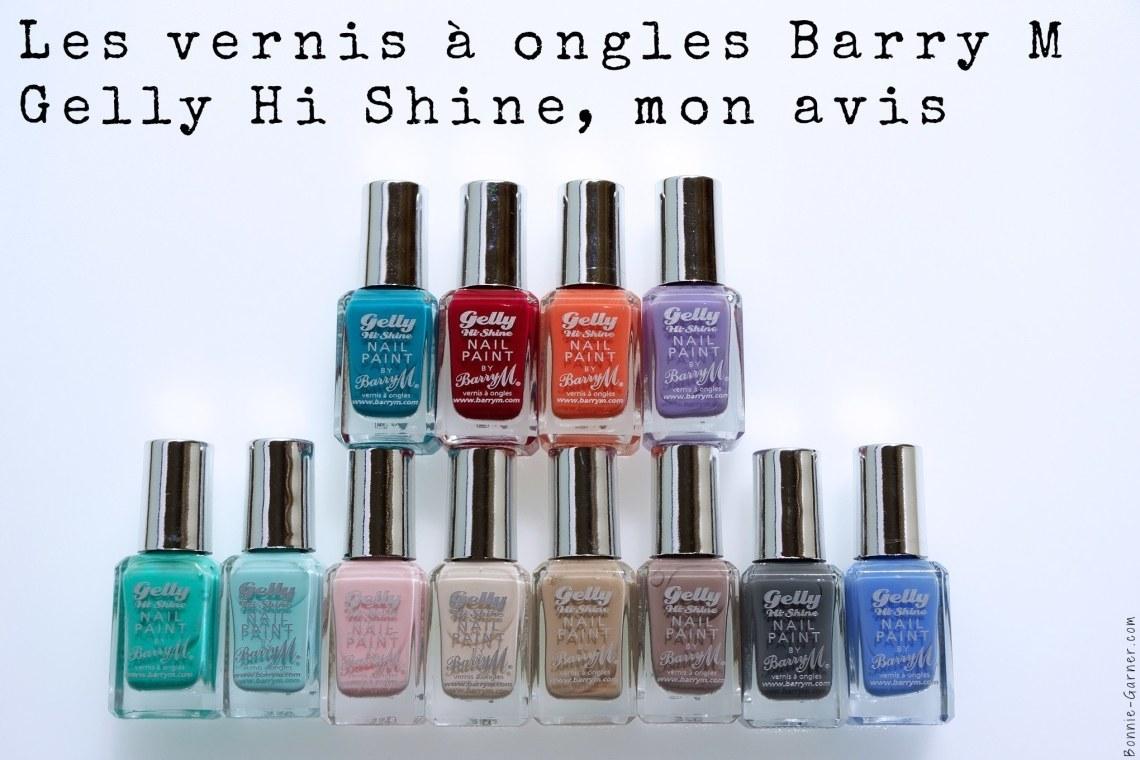 Les vernis à ongles Barry M Gelly Hi Shine, mon avis