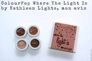 ColourPop Where The Light Is by Kathleen Lights, mon avis