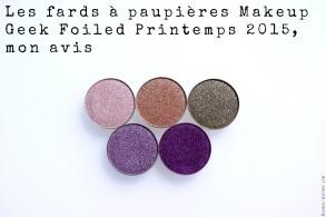 Les fards à paupières Makeup Geek Foiled Printemps 2015