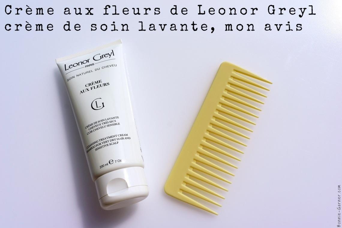 Crème aux fleurs de Leonor Greyl crème de soin lavante, mon avis