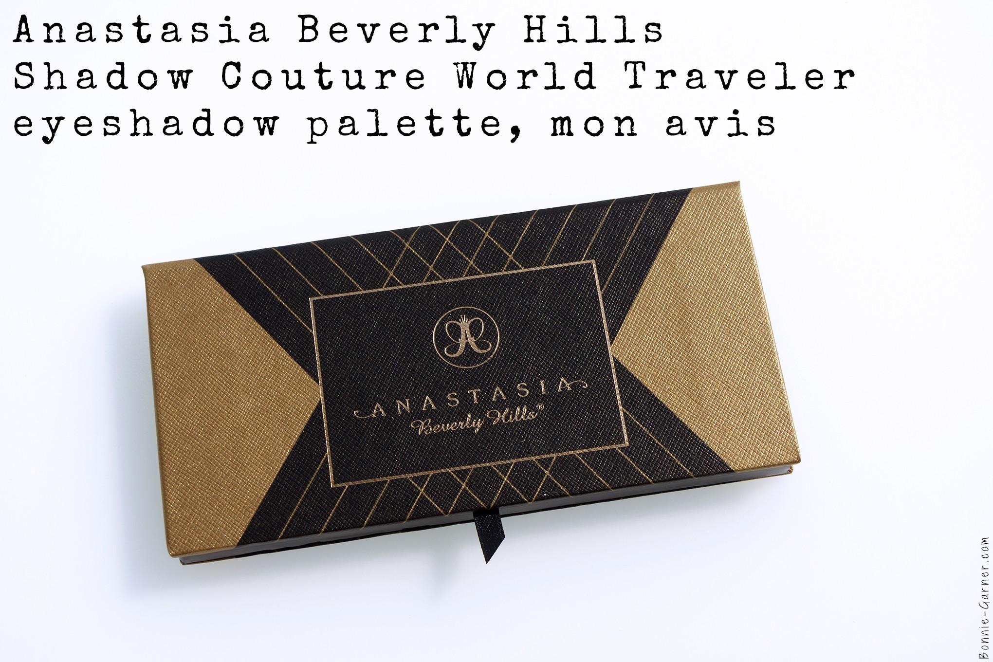 Anastasia Beverly Hills Shadow Couture World Traveler eyeshadow palette, mon avis