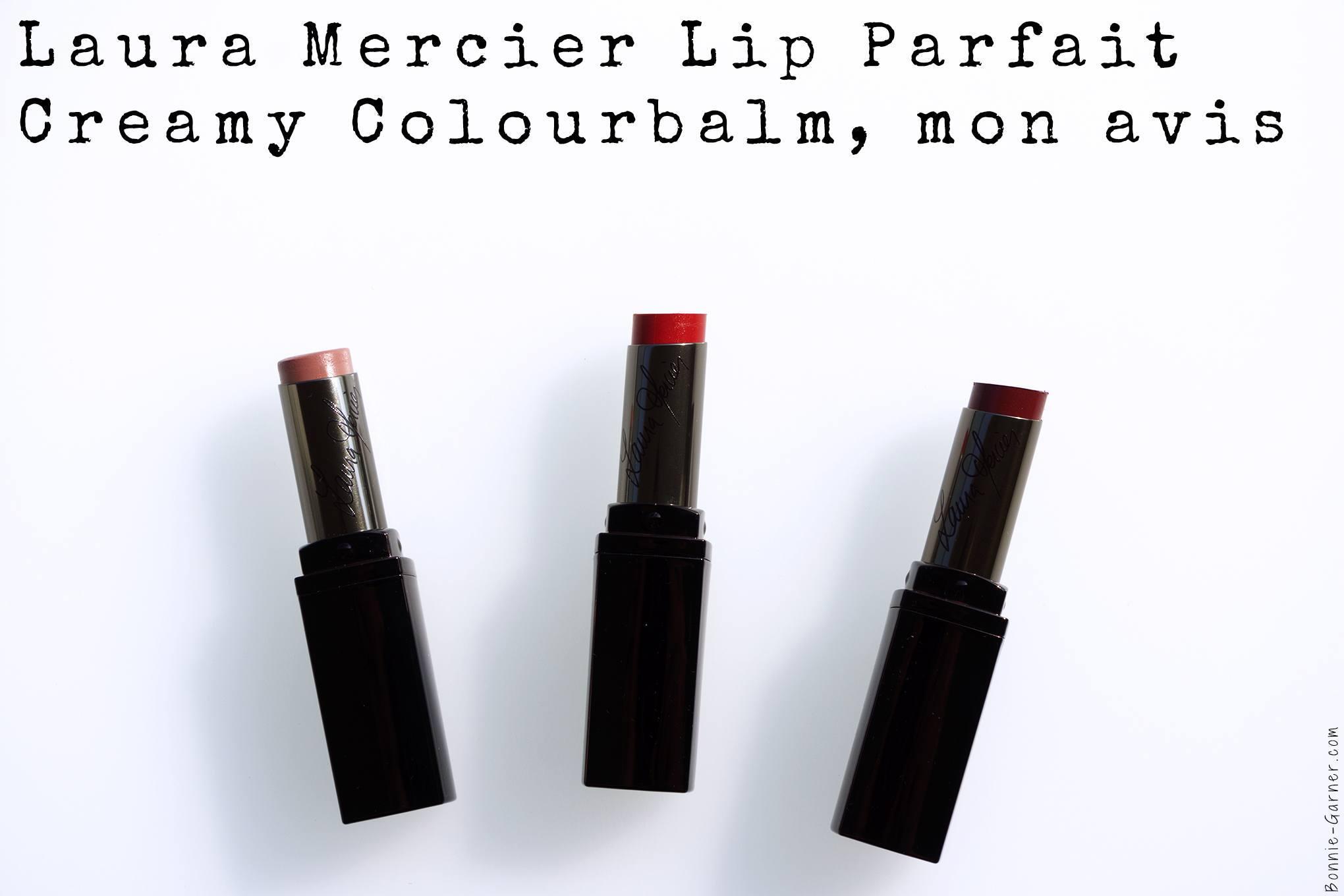 Laura Mercier Lip Parfait Creamy Colourbalm, mon avis