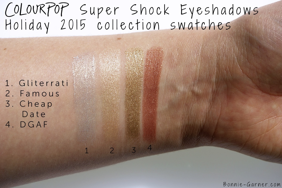 ColourPop Holiday 2015 collection Super Shock Shadows Cheap Date, Famous , DGAF, Glitterati swatches