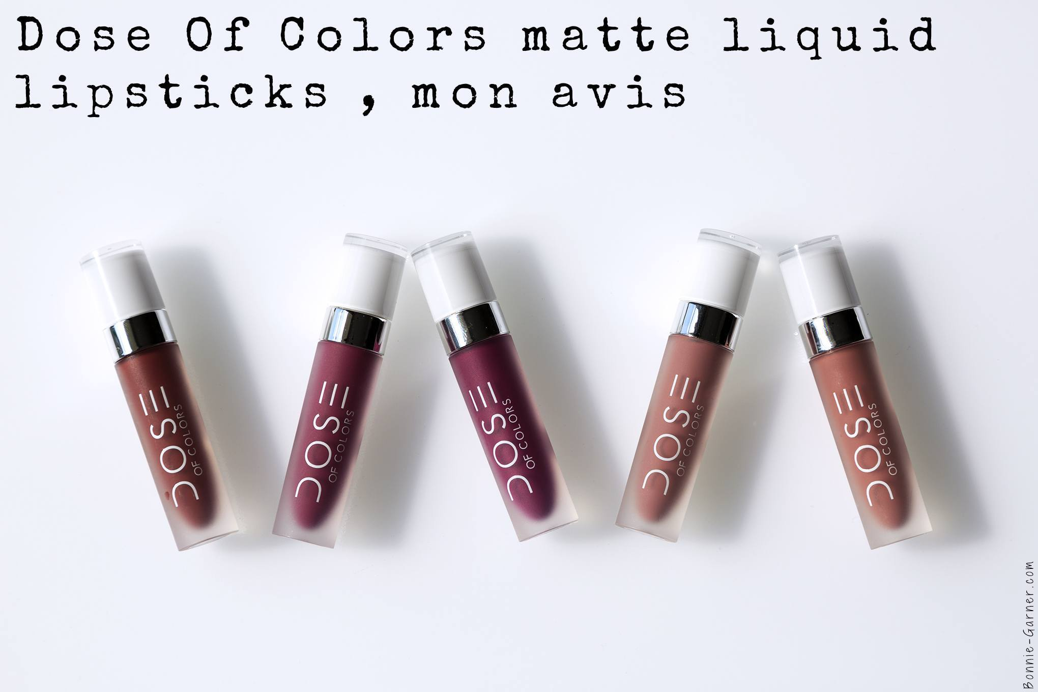 Dose Of Colors matte liquid lipsticks, mon avis
