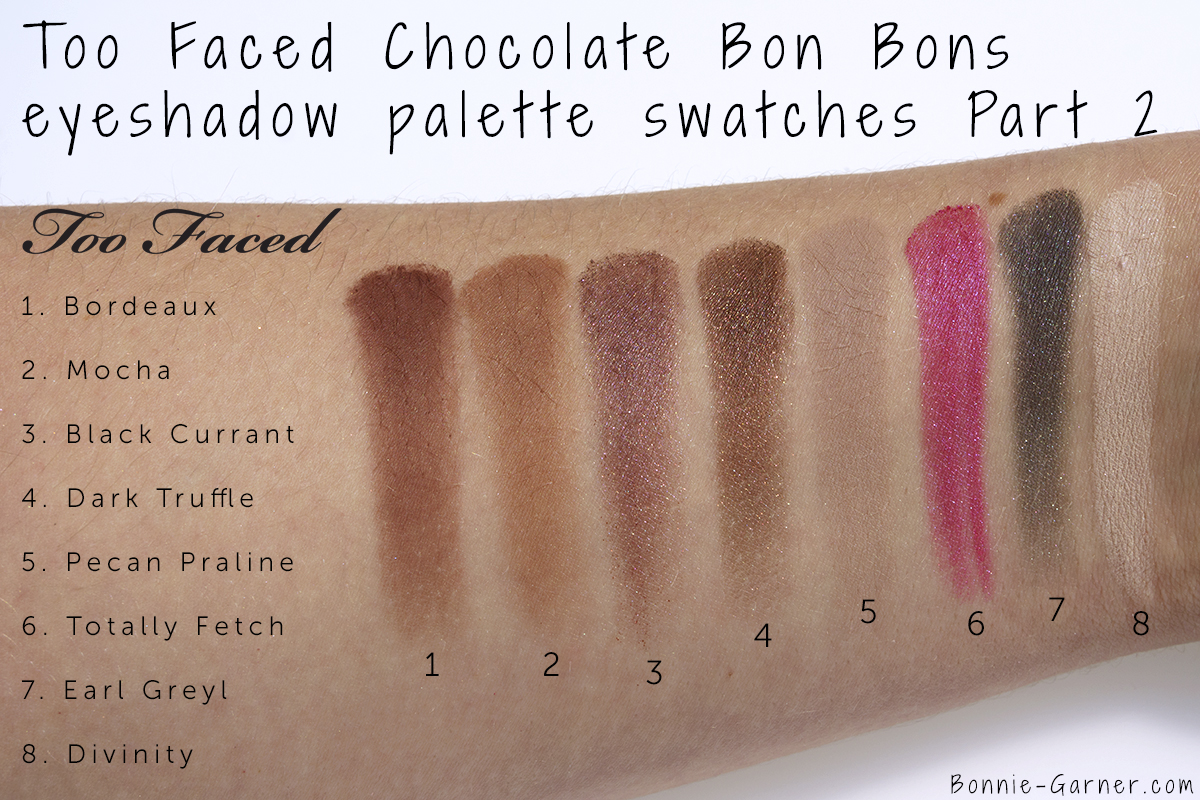 Too Faced Chocolate Bon Bons eyeshadow palette swatches: Bordeaux, Mocha, Black Currant, Dark Truffle, Pecan Truffle, Pecan Praline, Totally Fetch, Earl Greyl, Divinity