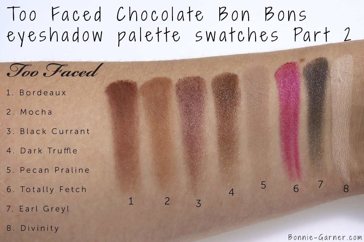 Too Faced Chocolate Bon Bons eyeshadow palette swatches: Bordeaux, Mocha, Black Currant, Dark Truffle, Pecan Truffle, Pecan Praline, Totally Fetch, Earl Greyl, Divinity