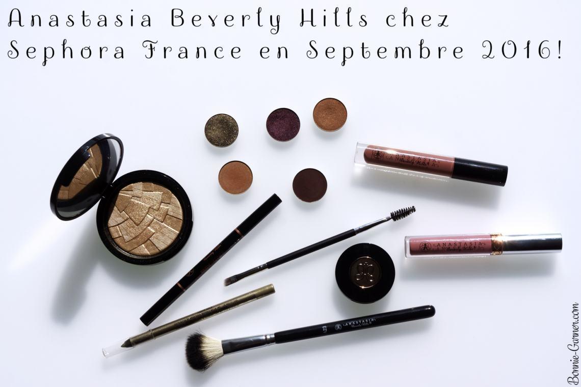 Anastasia Beverly Hills chez Sephora France en Septembre 2016!