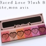 Too Faced Love Flush Blush palette, mon avis
