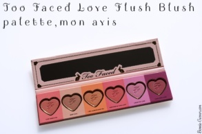 Too Faced Love Flush Blush palette, mon avis