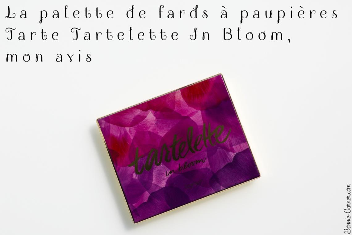 La palette de fards à paupieres Tarte Tartelette In Bloom, mon avis