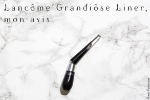 Lancôme Grandiôse Liner, mon avis