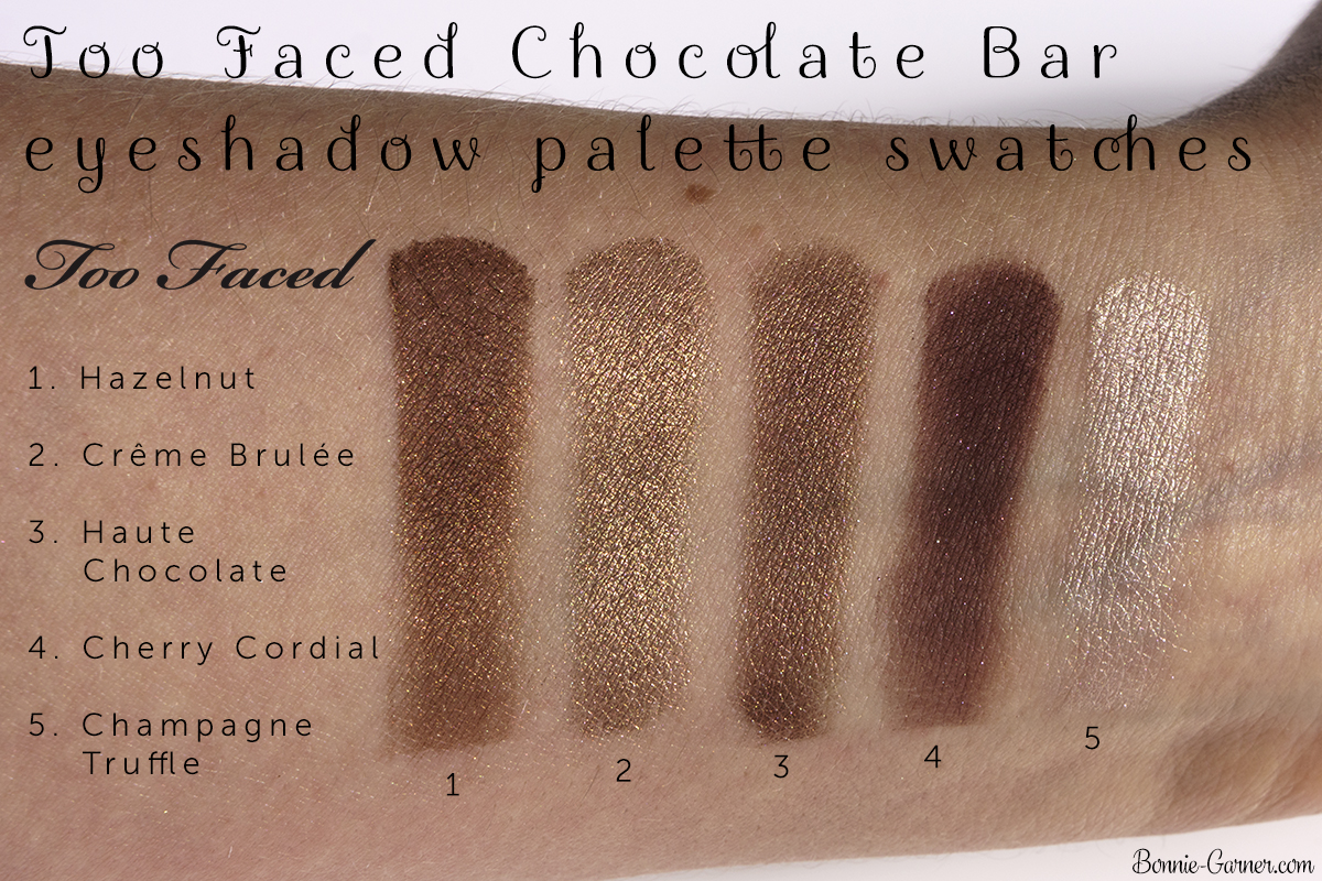 Too Faced Chocolate Bar eyeshadow palette Hazelnut, Crème Brûlée, Haute Chocolate, Cherry Cordial, Champagne Truffle swatches