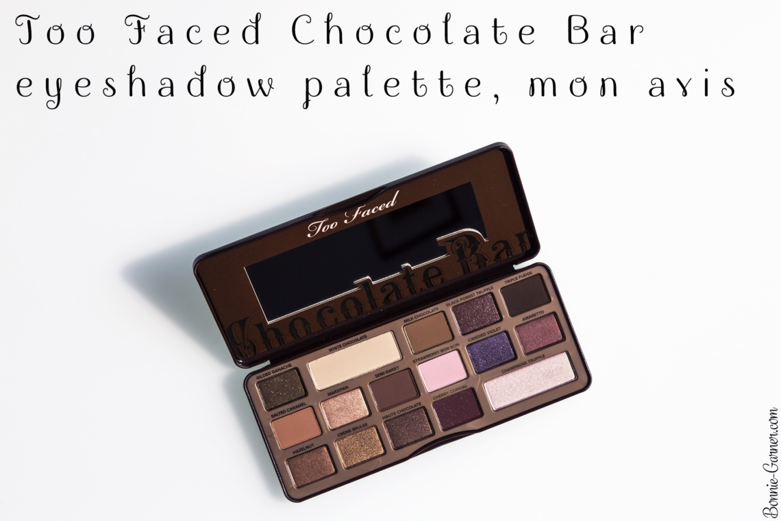 Too Faced Chocolate Bar eyeshadow palette, mon avis