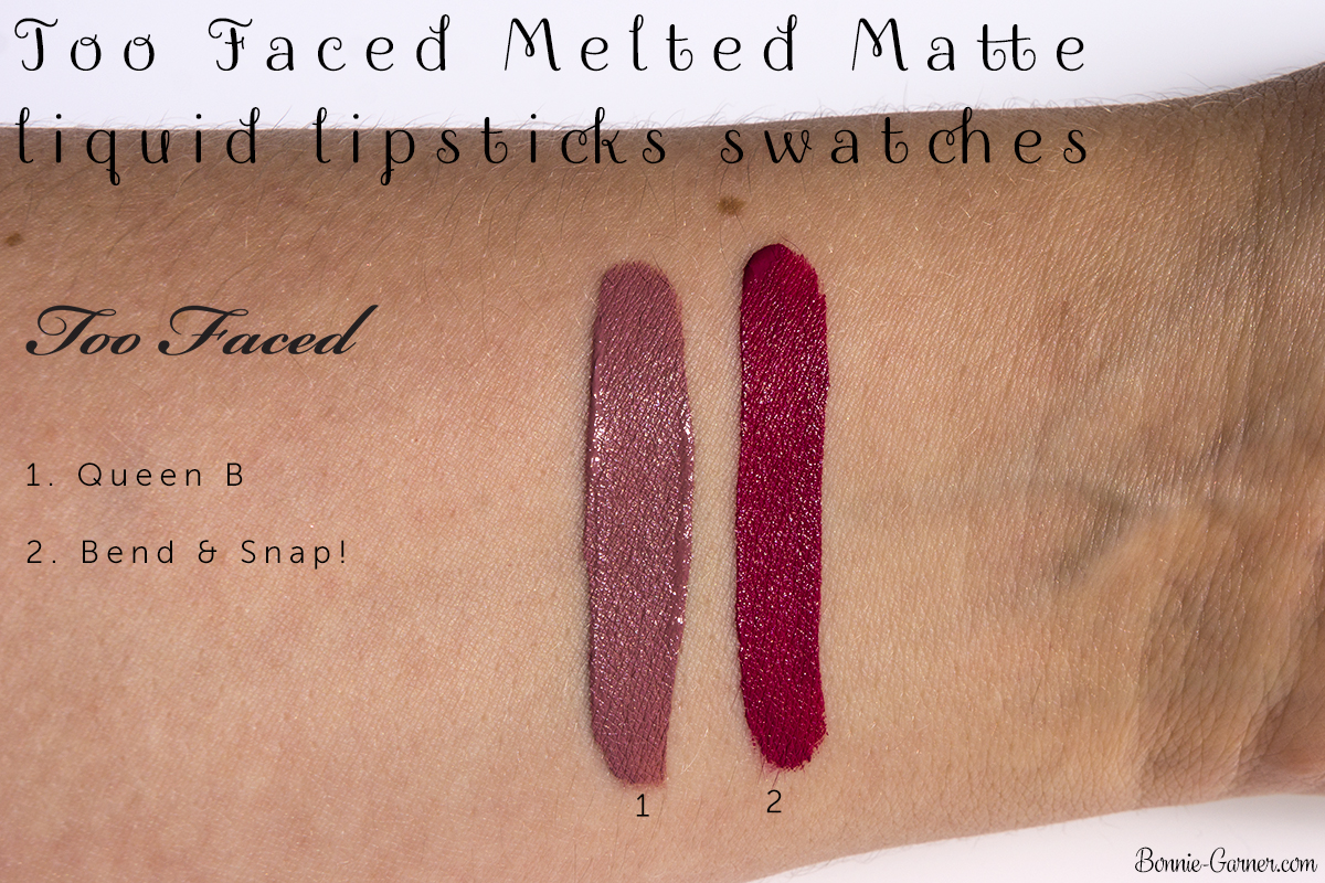 Too Faced Melted Matte liquid lipsticks Queen B, Bend & Snap! swatches