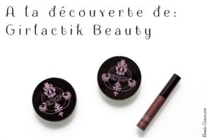 A la découverte de Girlactik Beauty
