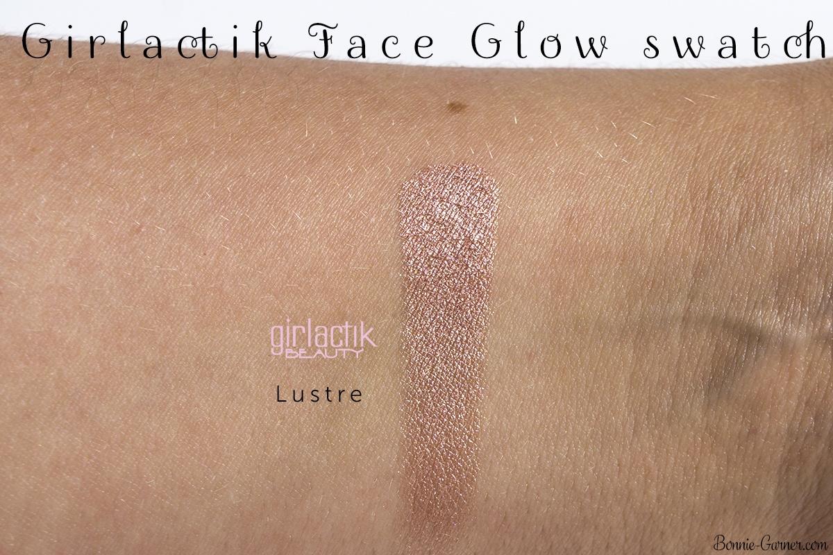 Girlactik Beauty Lustre Face Glow swatch