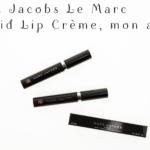 Marc Jacobs Le Marc Liquid Lip Crème, mon avis