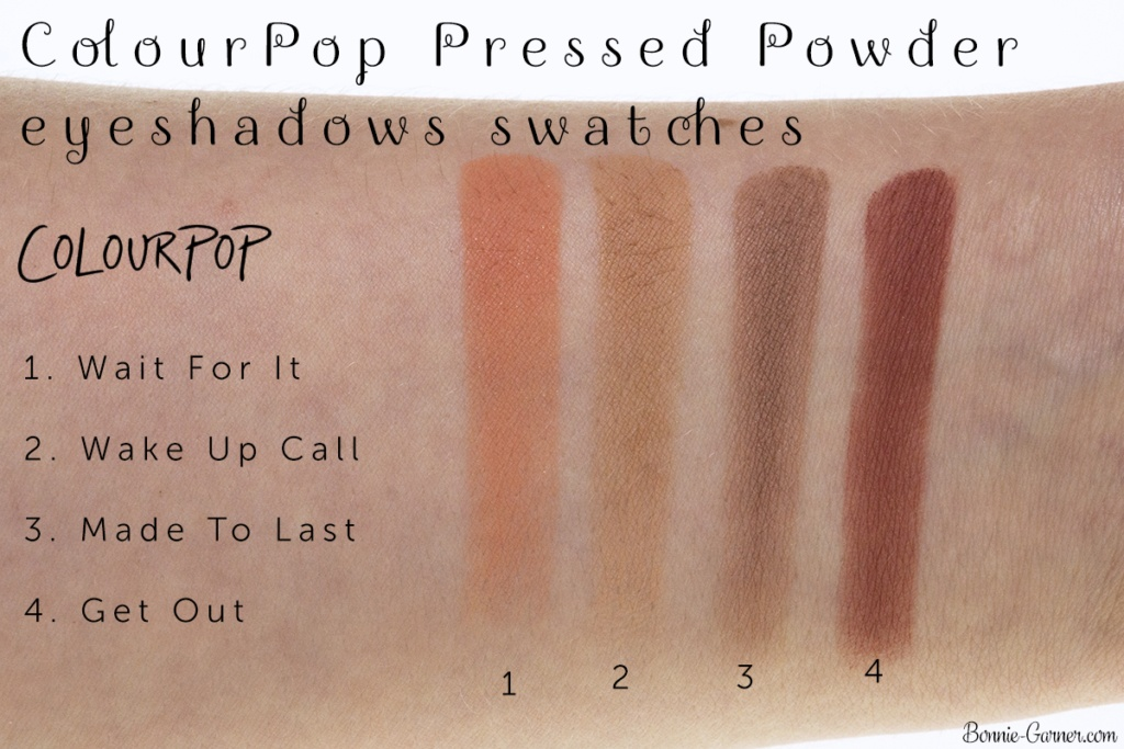 ColourPop Pressed Powder eyeshadows: Made To Last, Wake Up Call, Wait For It, Get Out swatches