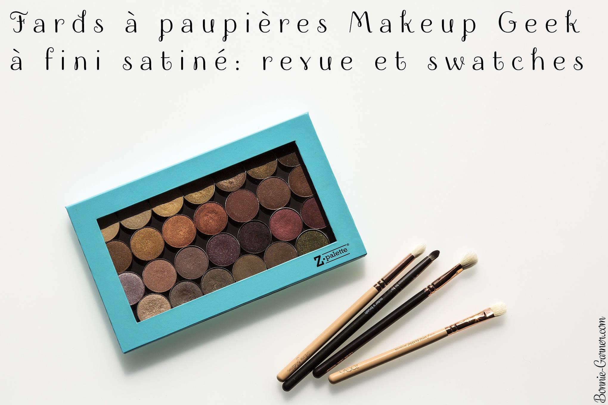 Fards à paupières Makeup Geek à fini satiné: revue et swatches