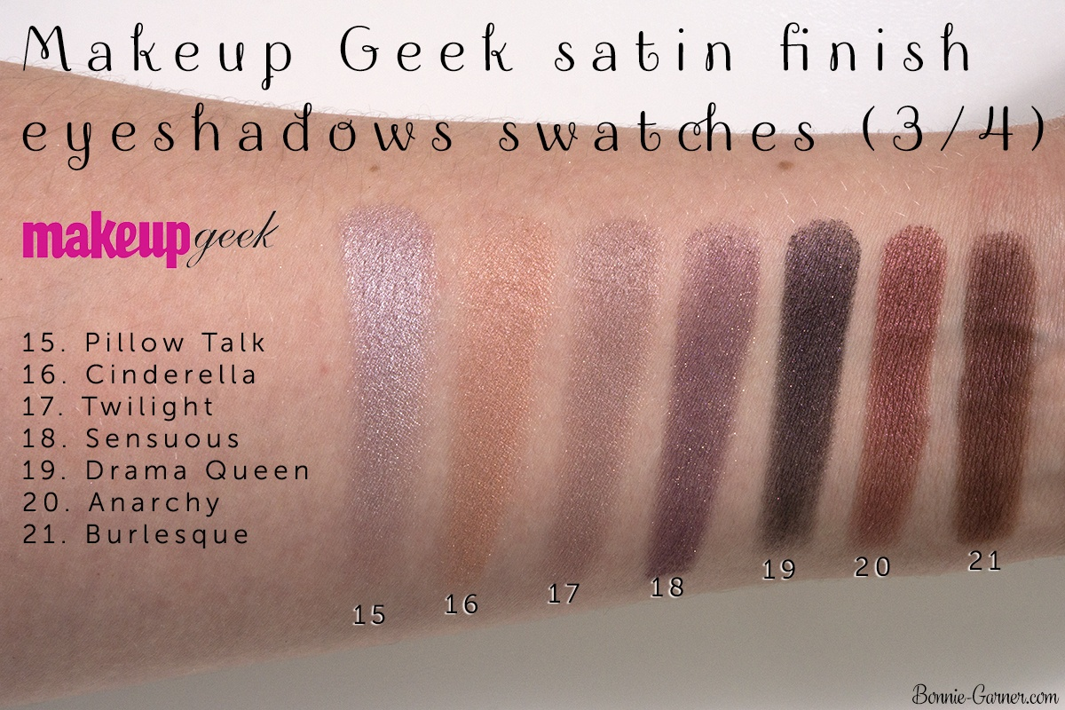 Makeup Geek eyeshadows satin finish: Pillow Talk, Cinderella, Twilight, Sensuous, Drama Queen, Anarchy, Burlesque swatches