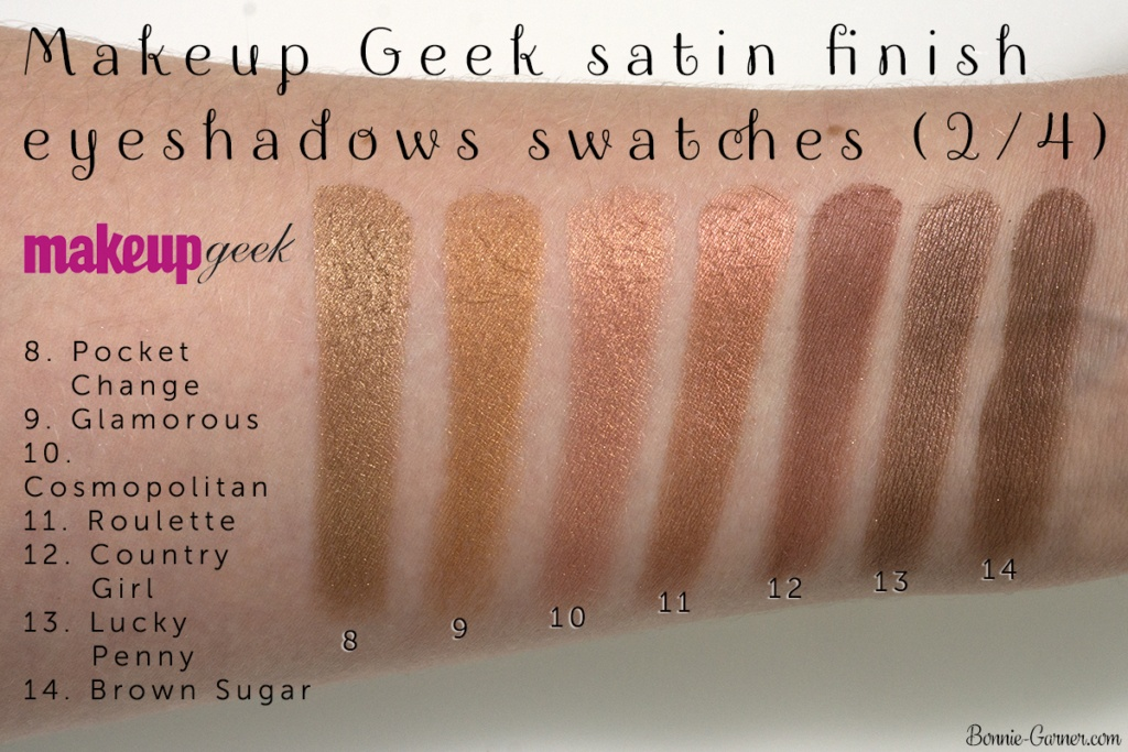 Makeup Geek eyeshadows satin finish: Pocket Change, Glamorous, Cosmopolitan, Roulette, Country Girl, Lucky Penny, Brown Sugar swatches