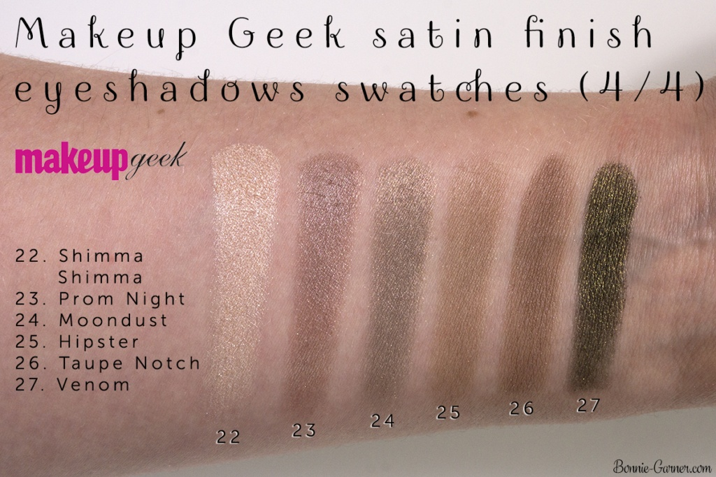 Makeup Geek eyeshadows satin finish: Shimma Shimma, Prom Night, Moondust, Hipster, Taupe Notch, Venom swatches