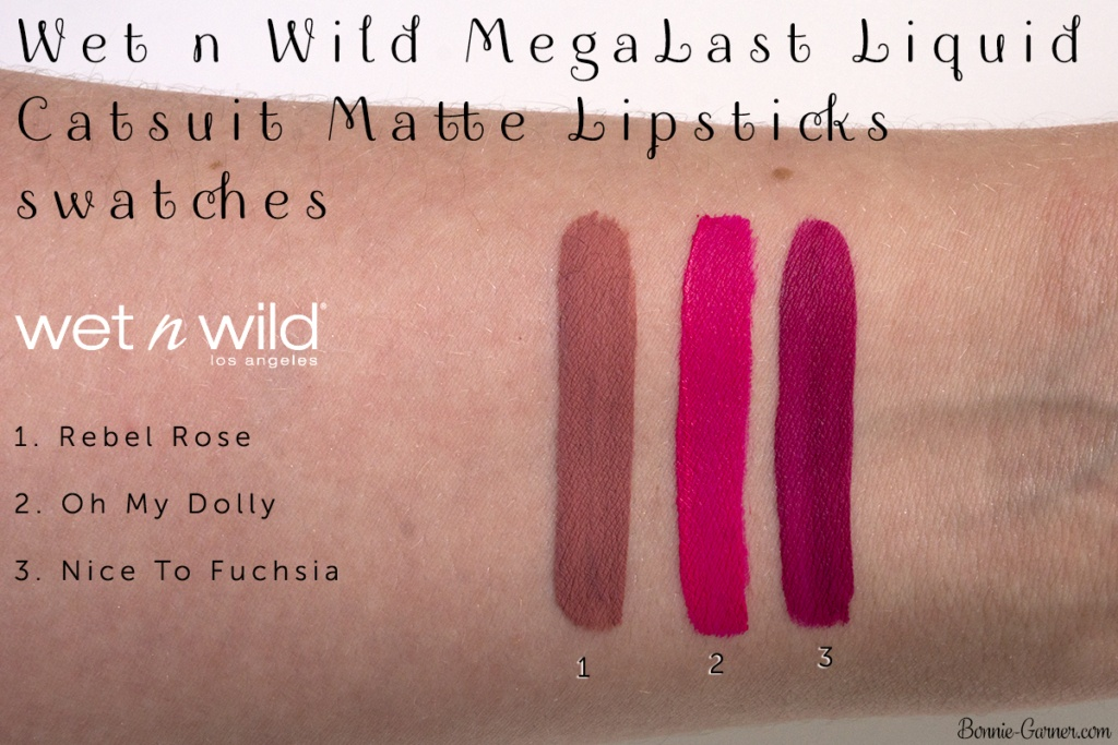 Wet n Wild MegaLast Liquid Catsuit Matte Lipsticks: Rebel Rose, Oh My Dolly, Nice To Fuchsia swatches