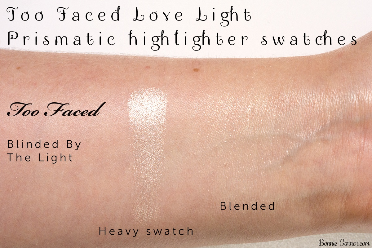 Too Faced Love Light Prismatic highlighter: Blinded By The Light