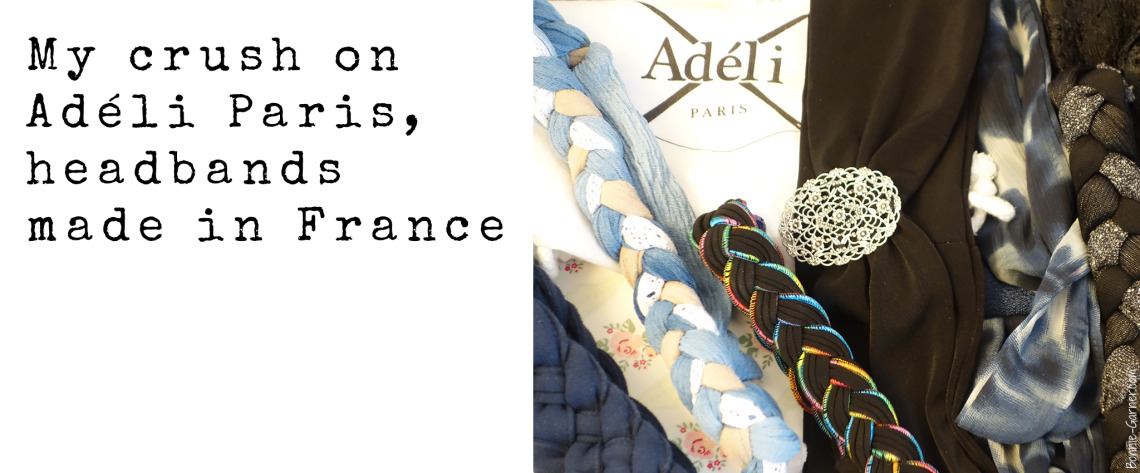My crush on Adéli Paris, headbands made in France