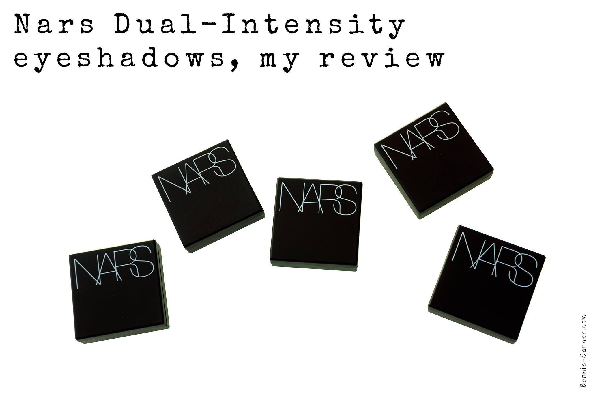 Nars Dual-Intensity eyeshadows, my review