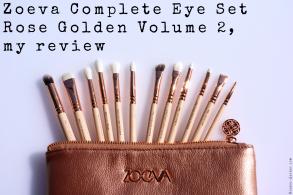 ZOEVA Rose Golden Luxury Complete Eye Set Volume 2, my review