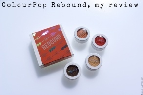 ColourPop Rebound, my review