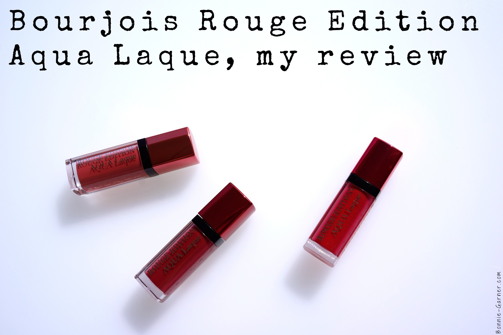 Bourjois Rouge Edition Aqua Laque, my review