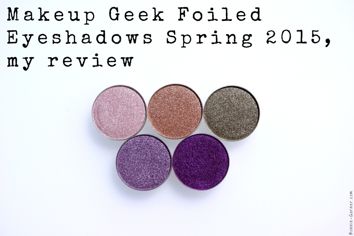 Makeup Geek Foiled eyeshadows Spring 2015, my review